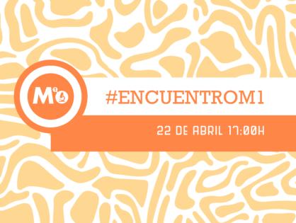Participa en el #ENCUENTROM1: el Primer Encuentro de Investigación del Proyecto M1