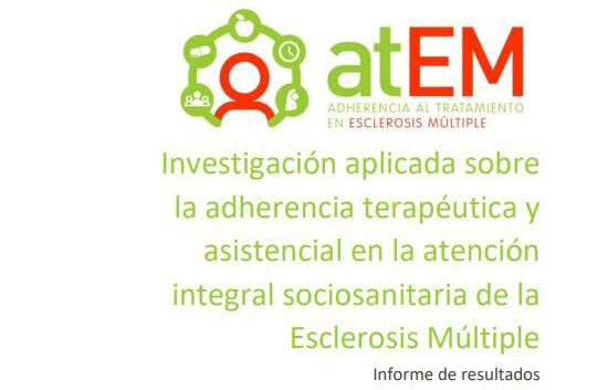 Investigación aplicada sobre la adherencia terapéutica y asistencial en la atención integral sociosanitaria de la Esclerosis Múltiple (ATEM)
